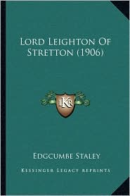 Lord Leighton Of Stretton (1906) - Edgcumbe Staley
