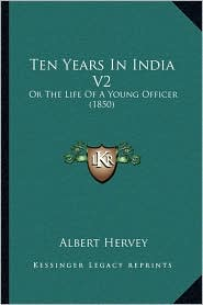 Ten Years in India V2: Or the Life of a Young Officer (1850)