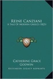Reine Canziani: A Tale of Modern Greece (1825) a Tale of Modern Greece (1825) - Catherine Grace Godwin