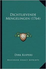 Dichtlievende Mengelingen (1764) - Dirk Kuipers