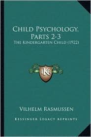 Child Psychology, Parts 2-3: The Kindergarten Child (1922) - Vilhelm Rasmussen