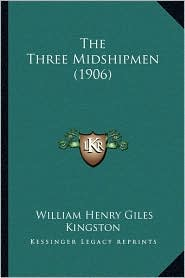 The Three Midshipmen (1906) - William Henry Giles Kingston
