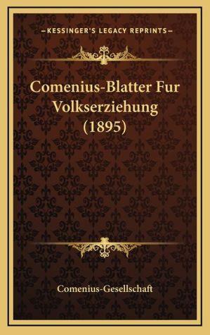 Comenius-Blatter Fur Volkserziehung (1895) - Comenius-Gesellschaft