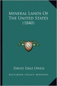 Mineral Lands of the United States (1840) - David Dale Owen