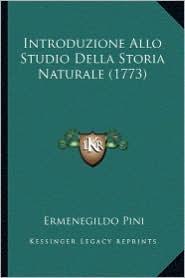 Introduzione Allo Studio Della Storia Naturale (1773) - Ermenegildo Pini
