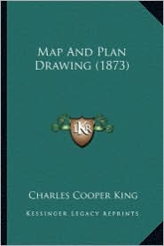 Map and Plan Drawing (1873) - Charles Cooper King