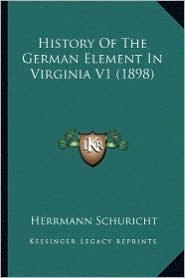 History of the German Element in Virginia V1 (1898) - Herrmann Schuricht
