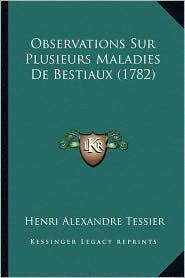 Observations Sur Plusieurs Maladies De Bestiaux (1782) - Henri Alexandre Tessier