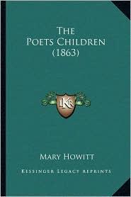 The Poets Children (1863) - Mary Howitt