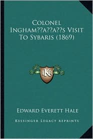 Colonel Inghamacentsa -A Centss Visit to Sybaris (1869)