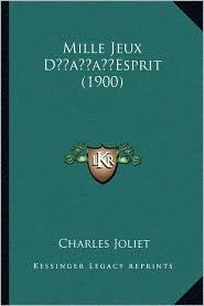 Mille Jeux Dacentsa -A Centsesprit (1900)