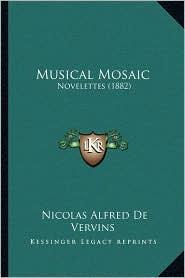 Musical Mosaic: Novelettes (1882) - Nicolas Alfred De Vervins