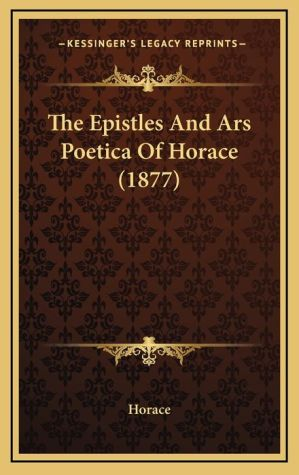 The Epistles And Ars Poetica Of Horace (1877)