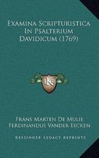 Examina Scripturistica in Psalterium Davidicum (1769) - Frans Marten De Mulie