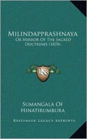 Milindapprashnaya: Or Mirror of the Sacred Doctrines (1878) - Sumangala of Hinatirumbura