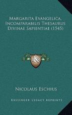 Margarita Evangelica, Incomparabilis Thesaurus Divinae Sapientiae (1545) - Nicolaus Eschius
