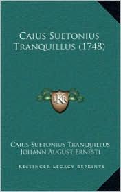 Caius Suetonius Tranquillus (1748) - Caius Suetonius Tranquillus, Johann August Ernesti