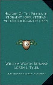History of the Fifteenth Regiment, Iowa Veteran Volunteer Infantry (1887) - William Worth Belknap, Loren S. Tyler