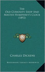 The Old Curiosity Shop and Master Humphrey's Clock (1892)
