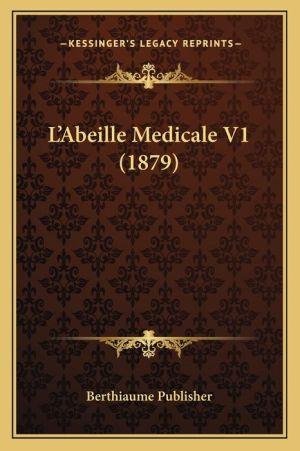 L'Abeille Medicale V1 (1879) - Berthiaume Publisher