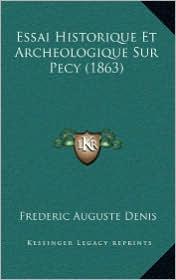 Essai Historique Et Archeologique Sur Pecy (1863)