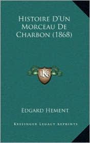 Histoire D'Un Morceau de Charbon (1868) - Edgard Hement
