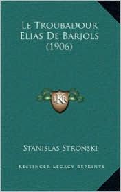 Le Troubadour Elias de Barjols (1906) - Stanislas Stronski