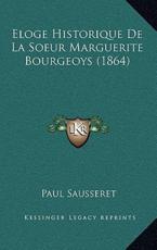 Eloge Historique de La Soeur Marguerite Bourgeoys (1864) - Paul Sausseret