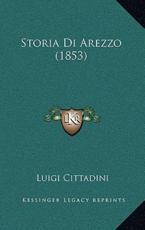 Storia Di Arezzo (1853) - Luigi Cittadini