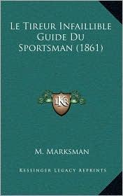Le Tireur Infaillible Guide Du Sportsman (1861)