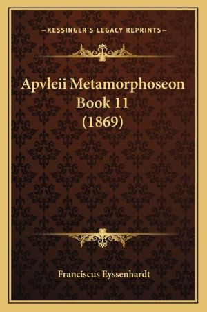 Apvleii Metamorphoseon Book 11 (1869)