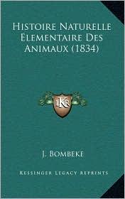 Histoire Naturelle Elementaire Des Animaux (1834) - J. Bombeke