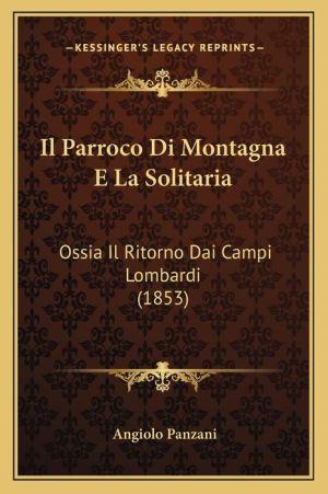 Il Parroco Di Montagna E La Solitaria: Ossia Il Ritorno Dai Campi Lombardi (1853)