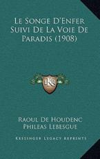 Le Songe D'Enfer Suivi de La Voie de Paradis (1908) - Raoul De Houdenc