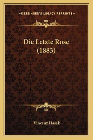 Die Letzte Rose (1883) - Vincenz Hasak