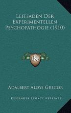 Leitfaden Der Experimentellen Psychopathogie (1910) - Adalbert Aloys Gregor