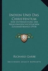 Indien Und Das Christentum - Richard Garbe (author)