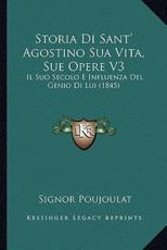 Storia Di Sant' Agostino Sua Vita, Sue Opere V3 - Signor Poujoulat