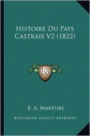 Histoire Du Pays Castrais V2 (1822)