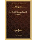 Le Roi Misere, Part 1 (1868) - Paul Sauniere