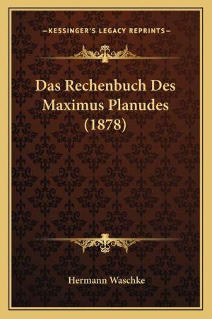 Das Rechenbuch Des Maximus Planudes (1878)