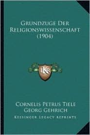 Grundzuge Der Religionswissenschaft (1904)