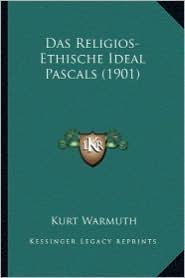 Das Religios-Ethische Ideal Pascals (1901)