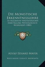 Die Monistische Erkenntnisslehre - Adolf Eduard Mayer