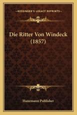 Die Ritter Von Windeck (1857) - Hanemann Publisher