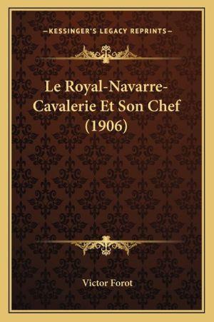 Le Royal-Navarre-Cavalerie Et Son Chef (1906)