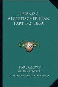 Leibniz's Aegyptischer Plan, Part 1-2 (1869) - Karl Gustav Blumstengel