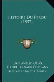 Histoire Du Perou (1857) - Juan Anelio Oliva, Henri Ternaux Compans (Translator)
