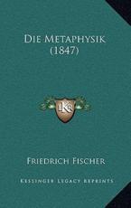 Die Metaphysik (1847) - Friedrich Fischer