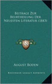 Beitrage Zur Beurtheilung Der Neuesten Literatur (1843) - August Boden